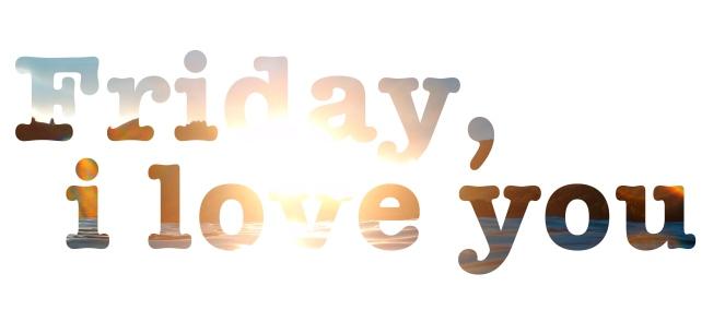 friday-i-love-you1